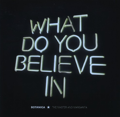 Botanica - What Do You Believe In?