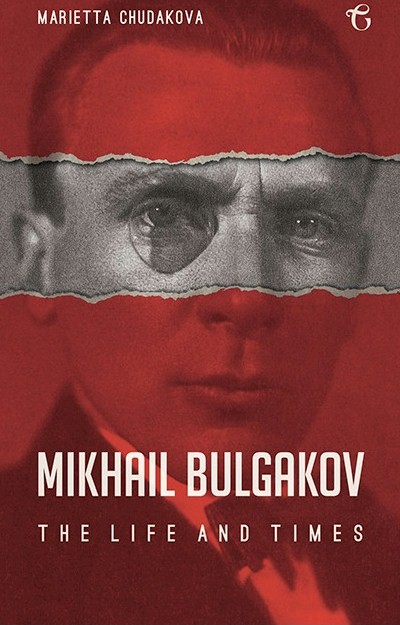 Mikhail Bulgakov. The Life and Times